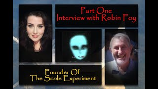 Robin Foy Interview Part One 1 - The Scole Experiment Founder