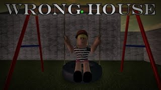 Wrong House ( Roblox Horror Story )