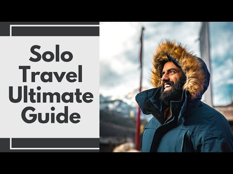 Solo Travel Tips: How to Travel Alone ( Ultimate Guide)