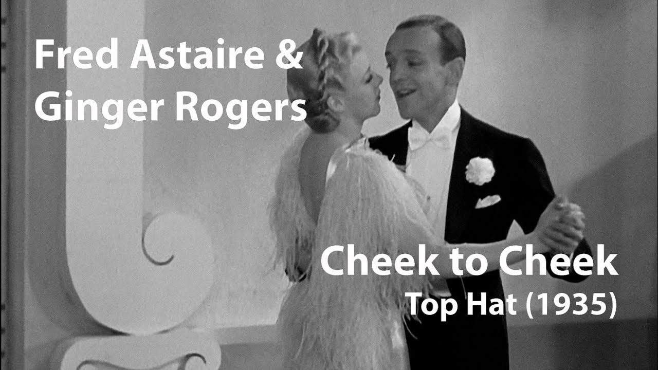 Fred Astaire Ginger Rogers Cheek To Cheek 1935 Top Hat Restored Youtube