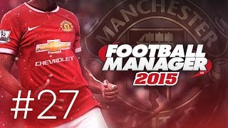 Manchester United Career Mode #27 - Football Manager 2015 Let's Play - End of Season Special