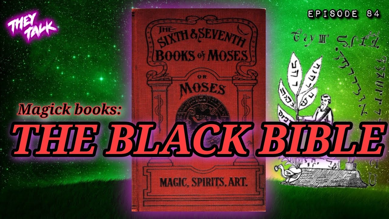 Download GRIMOIRES - 6th & 7th Books of Moses aka Black Bible | #TheyTalk 84