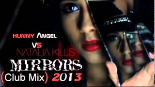 hunny Angel VS Natalia Kills-Mirrors (Club Mix) 2013