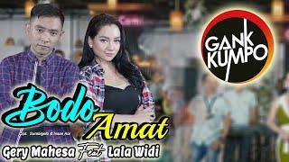 Bodo Amat Gery Mahesa Feat Lala Widi Live Gank Kumpo MP3