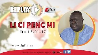 REPLAY - Li Ci Penc Mi - Invités : Moundiaye Cisse, Barthélemy Diaz, Mame B. - 12 JANVIER 2017