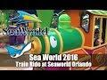 Sea World Orlando 2016 - Seven Seas Railway Train Ride