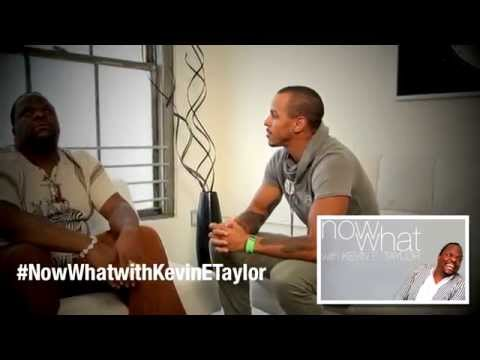 NOW WHAT with KEVIN E. TAYLOR