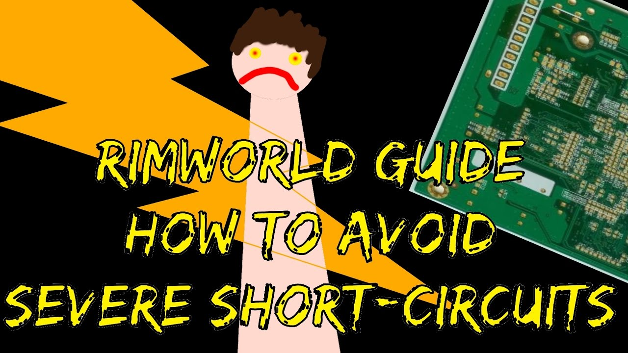 Rimworld Guide How To Avoid Catastrophic Short Circuits Outdated Circuit Power Youtube Premium