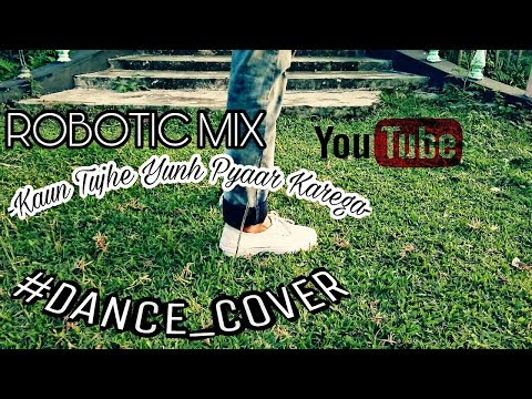 Robotic mix & Kaun Tujhe Yunh Pyaar Karega (Lyrical) | #Dance_Cover | Ashif(Vicky)
