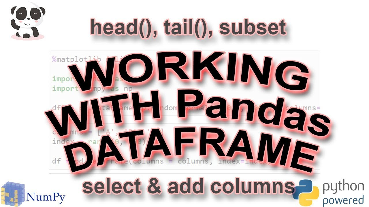 Working with Pandas: head, tail, slice & subset, add & remove columns