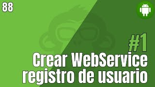 Part 1. Crear WebService registro de usuario - BD Remota en Android