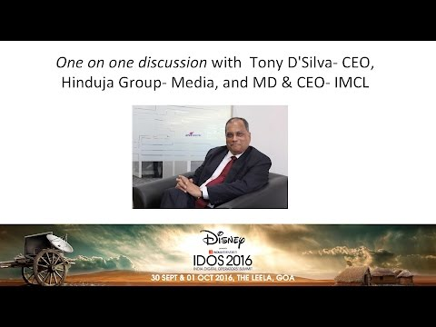 One on one discussion with  Tony D'Silva  CEO,  Hinduja Group  Media, and MD & CEO  IMCL