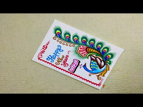 Hand Made New Year Peacock Design Greeting Card 2020 New Year Greetings Card Drawing Tarun Art Youtube
