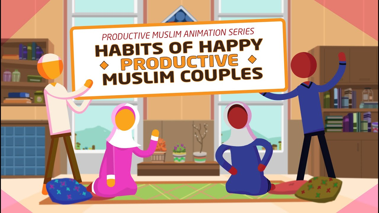 [Animation - 1/6] Habits of Happy Productive Muslim ...