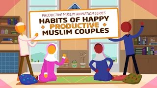 [Animation] Habits of Happy Productive Muslim Couples: They Love Each Other for the Sake of Allah