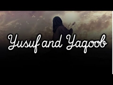 The Life Of The Prophets Yusuf & Yaqoob | Featuring Shady Al Suleiman