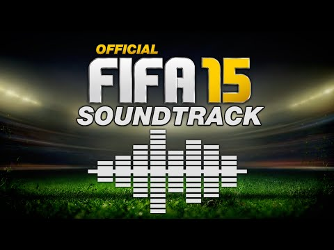 FIFA 15 OFFICIAL SOUNDTRACK
