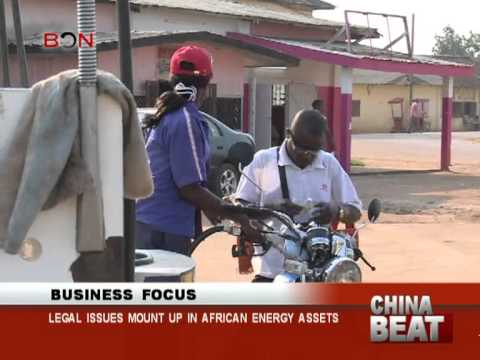 Legal issues mount up in African energy assets - China Beat - June 7,2013 - BONTV China