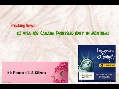 K1 Visa News|Montreal to process all K1 visas for Canada