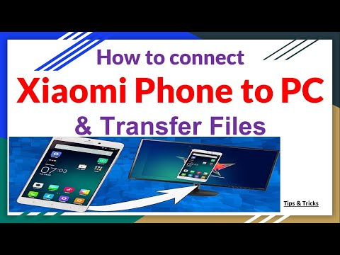 How to connect Xiaomi Phone to PC & Transfer Files.