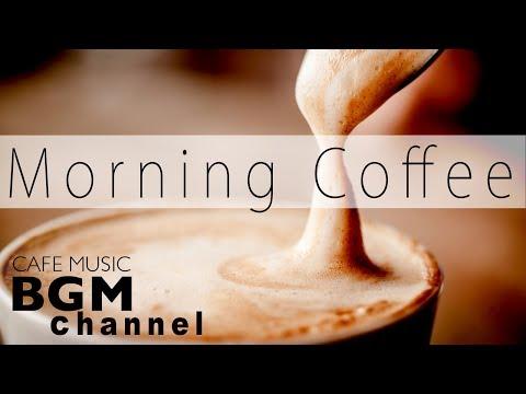 Relaxing Morning Cafe Music – Jazz, Soul, Bossa Nova Music For Work, Study, Relax.