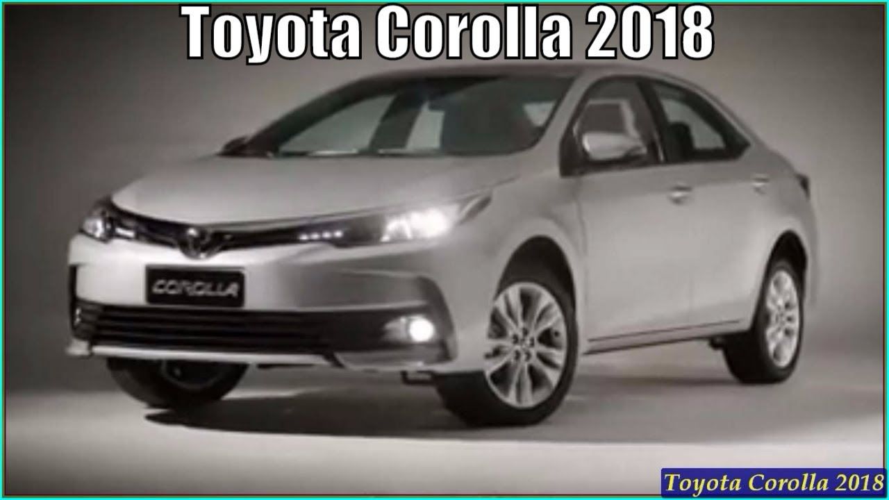 New toyota corolla 2018 ad interior exterior and reviews