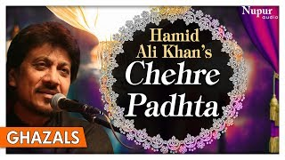 Chehre Padhta   Hamind Ali Khan   Popular Romantic Ghazals Songs   Nupur Audio