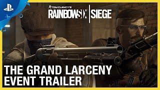 Rainbow Six Siege - The Grand Larceny Event Trailer | PS4