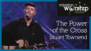 Stuart Townend - The Power Of The Cross