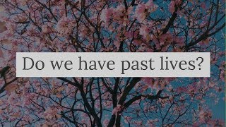 Do we have past lives? - Concetta Bertoldi