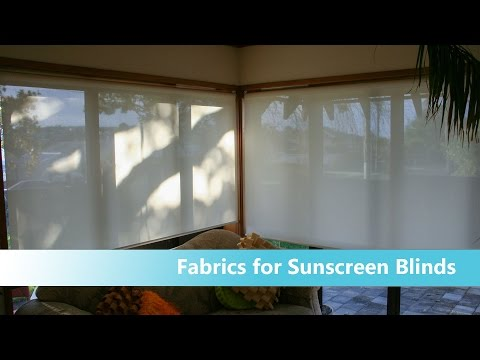 Sunscreen Blinds - How To Choose Fabric