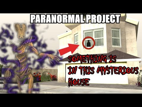 SOMETHING IS IN THIS MYSTERIOUS HOUSE !? GTA San Andreas Myths - PARANORMAL PROJECT 74