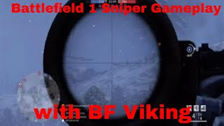 BATTLEFIELD 1 Sniper Gameplay  With Bf Viking