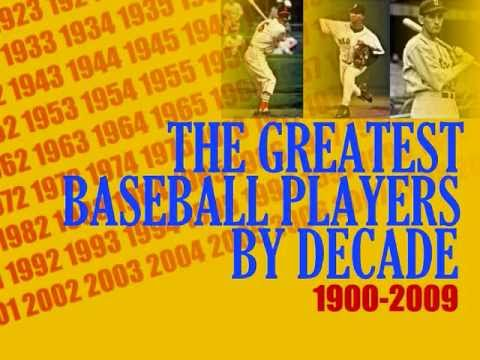 The Greatest Baseball Players  Decade 19002009