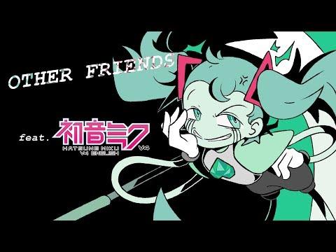 【Hatsune Miku】Other Friends