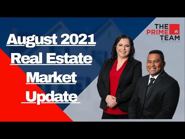 🏡 🔑 August 2021 Real Estate Market Update