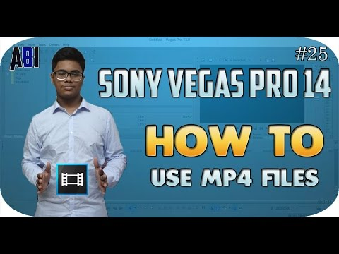 How To Use MP4 Files In Sony Vegas Pro 13/14/15 Tutorial #25