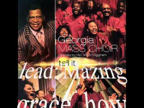 Tell It by The Georgia Mass Choir featuring Rev. Milton Biggham