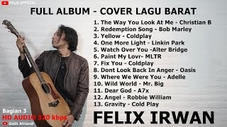 Felix cover - full album lagu barat enak didengar saat santai_bagian 3 playlist : 1. 00:00 the way you look at me christian bautista 2. 03:45 redemption so...