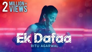 Ritu Agarwal - Ek Dafaa | Official Music Video