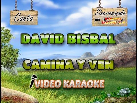 David Bisbal - Camina y ven  Karaoke