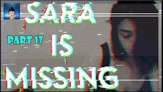 Sara Is Missing (FULL GAMEPLAY) ft deep web (L.P.I.G part 17)