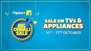 Flipkart's Big Diwali Sale for TVs and Appliances. 10th - 17th Oct