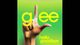 Watch Glee Cast Hello Goodbye video