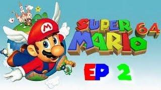 SUPER MARIO 64 EP 2 c