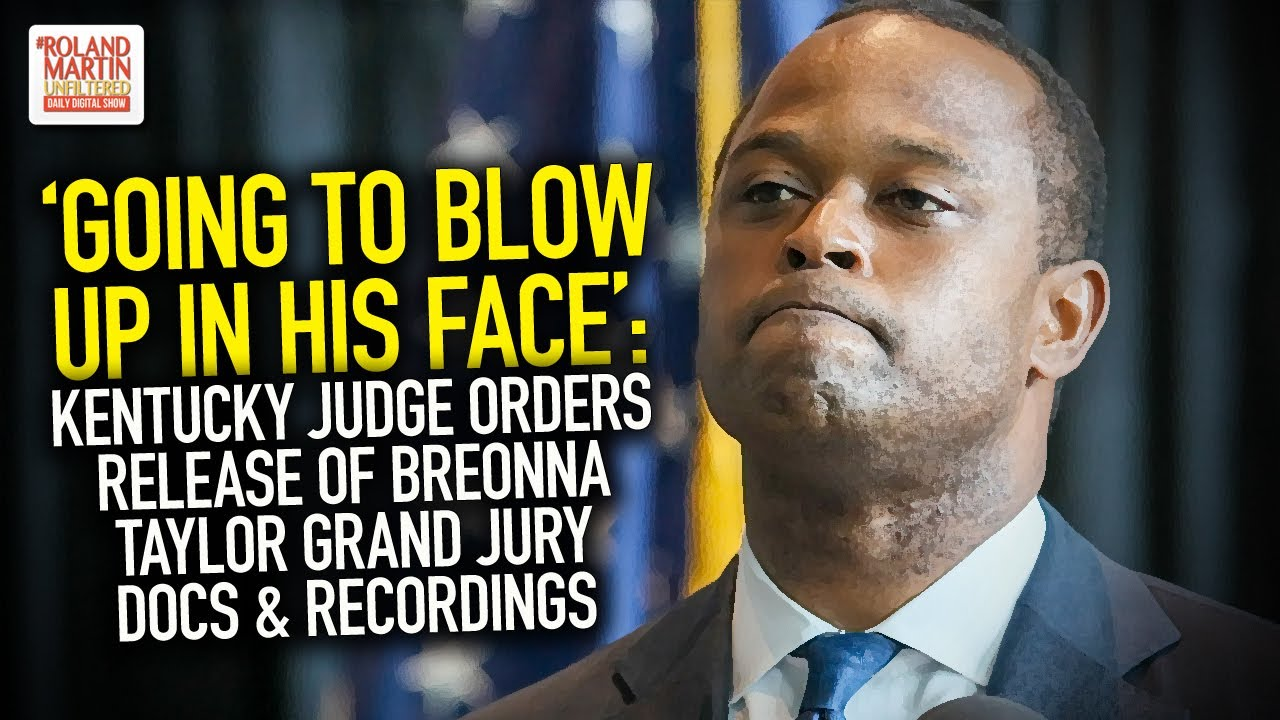 Going To Blow Up In His Face Judge Orders Release Of Breonna Taylor Grand Jury Docs Recordings Youtube