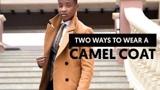 2 Ways to Wear a Camel Coat  / Trench Coat / Winter Coat [ Men