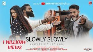 SLOWLY SLOWLY    NAGPURI HIP HOP SONG 2021    DIWAKAR & GEET    S.VISHWAKARMA