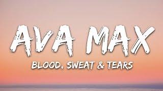 Ava Max - Blood, Sweat & Tears (Lyrics / Lyric)
