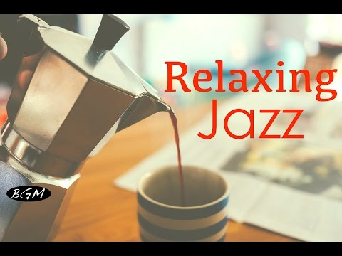 【Relaxing Jazz】Chill Out Music - Instrumental Music - Music for relax,Work.Study